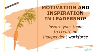 Motivation and inspiration in leadership - Leadership Skills - Professional Development - In-house workshops Melbourne