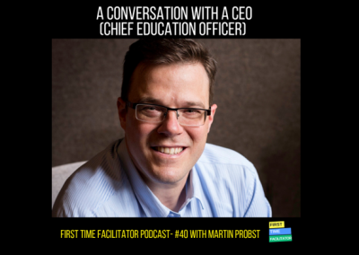 2018 Podcast with First Time Facilitator