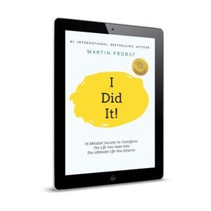 I Did It - 16 Mindset Secrets - Martin Probst Author - Buy directly from the Author - Amazon Bestseller